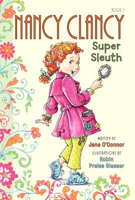 Nancy Clancy, Super Sleuth By O'Connor, Jane/ Preiss-Glasser, Robin (ILT)