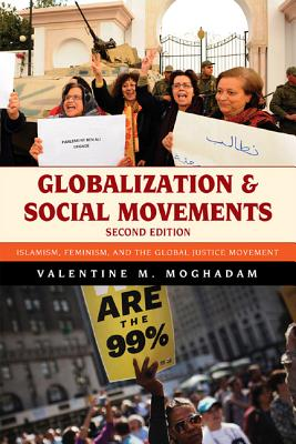Globalization and Social Movements By Moghadam, Valentine M.